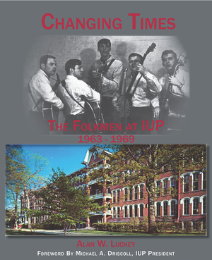 Changing Times: The Folkmen at IUP 1963-1969
